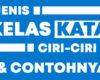 Jenis Kelas Kata, Ciri-ciri dan Contohnya dalam Bahasa Indonesia