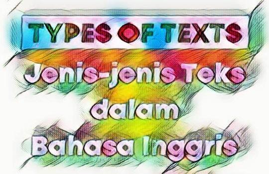 Jenis jenis Teks dalam Bahasa Inggris Pengertian Types of Texts