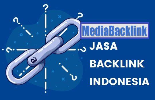 MediaBacklink.com Jasa Backlink Indonesia Berkualitas dan Terpercaya